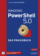 Windows PowerShell 5.0 - Das Praxisbuch