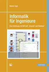 Informatik für Ingenieure - Eine Einführung mit...