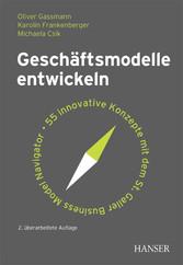 Geschäftsmodelle entwickeln - 55 innovative Kon...