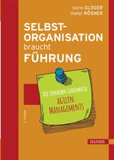 Selbstorganisation braucht Führung - Die einfac...