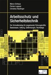 Arbeitsschutz und Sicherheitstechnik - Der Schn...