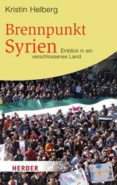 Brennpunkt Syrien - Einblick in ein verschlossenes Land