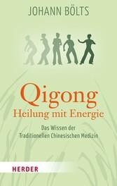 Qigong - Heilung mit Energie - Das Wissen der T...