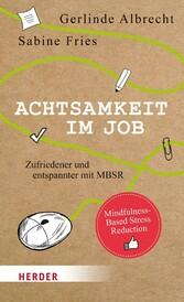 Achtsamkeit im Job - Zufriedener und entspannte...