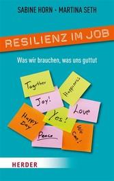 Resilienz im Job - Was wir brauchen, was uns gu...