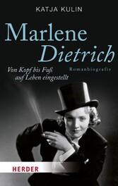 Marlene Dietrich - Von Kopf bis Fuß auf Leben e...