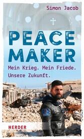 Peacemaker - Mein Krieg. Mein Friede. Unsere Zu...