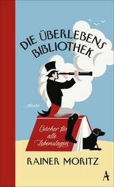 Die Überlebensbibliothek - Bücher für alle Lebe...