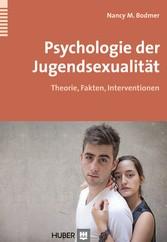 Psychologie der Jugendsexualität - Theorie, Fak...