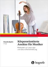 Körperorientierte Ansätze für Musiker - Methode...