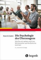 Die Psychologie des Überzeugens - Wie Sie sich ...