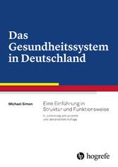 Das Gesundheitssystem in Deutschland - Eine Ein...