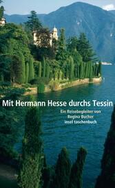 Mit Hermann Hesse durchs Tessin - Ein Reisebegl...