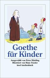 »Ich bin so guter Dinge« - Goethe für Kinder