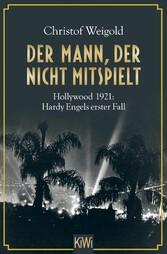 Der Mann, der nicht mitspielt - Hollywood 1921:...