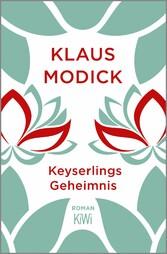 Keyserlings Geheimnis - Roman