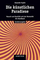 Die künstlichen Paradiese - Rausch und Realität...