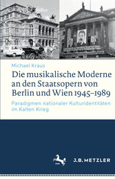 Die musikalische Moderne an den Staatsopern von...