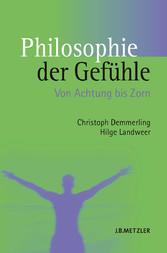 Philosophie der Gefühle - Von Achtung bis Zorn