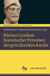 Kleines Lexikon historischer Personen der griechischen Antike - Basisbibliothek Antike