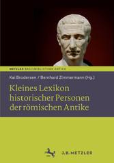 Kleines Lexikon historischer Personen der römischen Antike - Basisbibliothek Antike