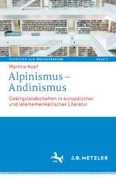 Alpinismus - Andinismus - Gebirgslandschaften i...