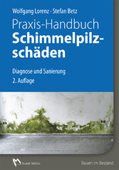 Praxis-Handbuch Schimmelpilzschäden - E-Book (P...