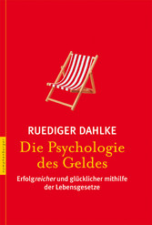 Die Psychologie des Geldes - Wege zu einem ents...