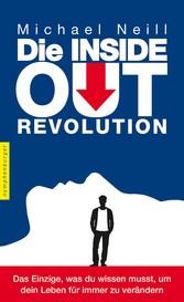 Die Inside-Out-Revolution - Das Einzige, was du...