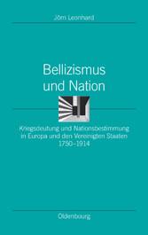 Foto 4 Bellizismus und Nation - Kriegsdeutung und Nationsbestimmung in Europa und den Vereinigten Staaten 1750-1914 (Studien zur Ideengeschichte der Neuzeit,  Band 25)