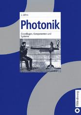 Photonik - Grundlagen, Komponenten und Systeme