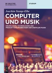 Computer und Musik - Grundlagen, Technologien u...
