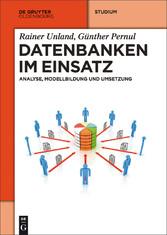 Datenbanken im Einsatz - Analyse, Modellbildung...