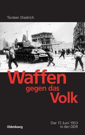 Waffen gegen das Volk - Der 17. Juni 1953 in der DDR