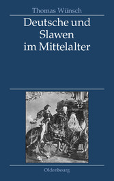 Deutsche und Slawen im Mittelalter - Beziehunge...