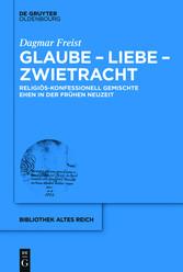 Glaube - Liebe - Zwietracht - Religiös-konfessi...