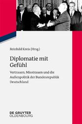 Diplomatie mit Gefühl - Vertrauen, Misstrauen u...