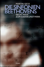 Die Sinfonien Beethovens - Neun Wege zum Ideenkunstwerk
