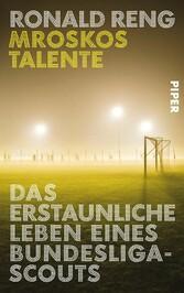 Mroskos Talente - Das erstaunliche Leben eines ...