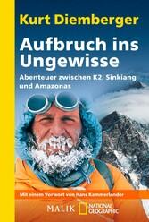 Aufbruch ins Ungewisse - Abenteuer zwischen K2,...