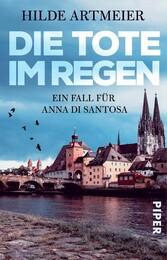 Die Tote im Regen - Ein Fall für Anna di Santosa