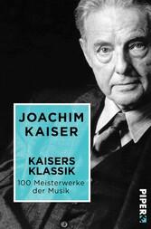 Kaisers Klassik - 100 Meisterwerke der Musik