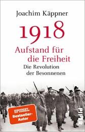 1918 - Aufstand für die Freiheit - Die Revoluti...