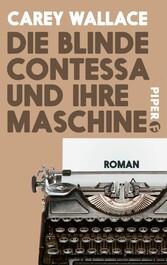 Die blinde Contessa und ihre Maschine - Roman