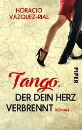 Tango, der dein Herz verbrennt - Roman