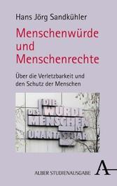 Menschenwürde und Menschenrechte - Über die Ver...
