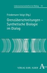 Grenzüberschreitungen - Synthetische Biologie i...