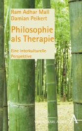 Philosophie als Therapie - Eine interkulturelle...