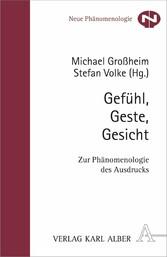 Gefühl, Geste, Gesicht - Zur Phänomenologie des...