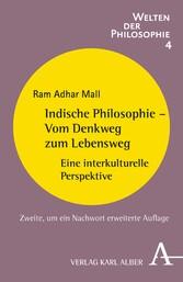 Indische Philosophie - Vom Denkweg zum Lebenswe...